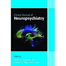 Clinical Manual of Neuropsychiatry