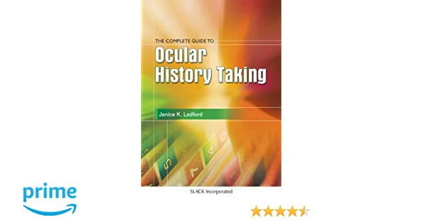 The complete guide to ocular history taking the basic bookshelf for the complete guide to ocular history taking the basic bookshelf for eyecare professionals 9781556423697 medicine health science books amazon fandeluxe Images