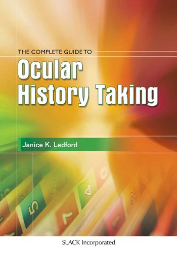 The Complete Guide to Ocular History Taking (The basic bookshelf for eyecare professionals)
