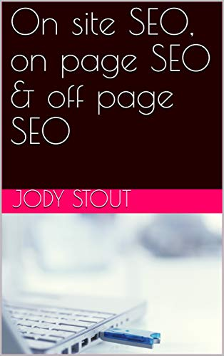 On site SEO, on page SEO & off page SEO