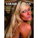 Garage Glamour: Digital Nude and Beauty Photography Made Simple [Paperback] [2006] Rolando Gomez