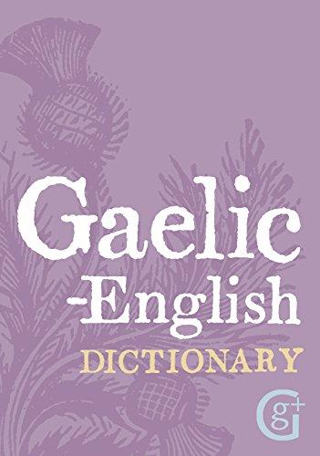 Gaelic-english, English-gaelic Dictionary (English and Scots Gaelic Edition)
