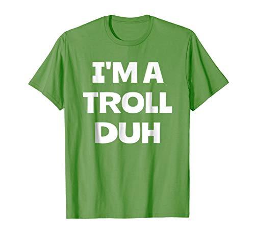 Funny I'm A Troll Duh Halloween Lazy Costume T Shirt -