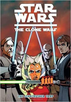 Novella Trap Cover - Star Wars Clone Wars the Starcrusher Trap [Small Graphic Novel Paperback]
