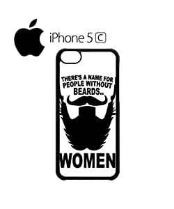 Name for People Without Beard Mobile Cell Phone Case Cover iPhone 5c Black by mcsharks