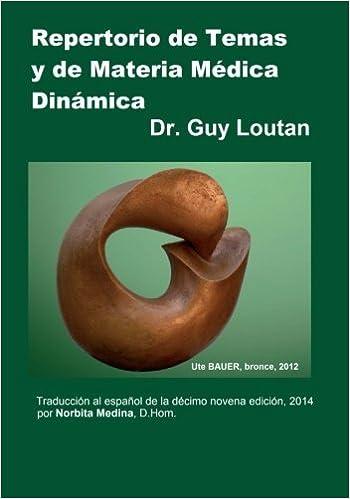 Book Repertorio de Temas y de Materia M?dica Din?mica: Traducci?n al espa?ol de la D?cimo novena edici?n, 2014. (Spanish Edition) by Dr. Guy Loutan (2015-01-20)