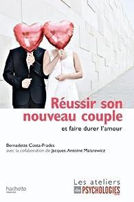 Réussir son nouveau couple et faire durer l'amour par Bernadette Costa-Prades