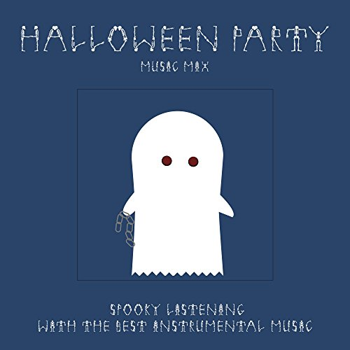 Halloween Party Music Mix - Spooky Listening and Instrumental Music for Themed Parties with Creepy -
