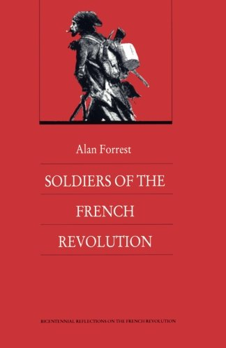 Soldiers of the French Revolution (Bicentennial Reflections on the French Revolution)