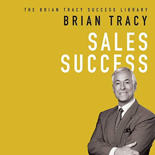 Sales Success: The Brian Tracy Success Library Audiobook [Free Download by Trial] thumbnail