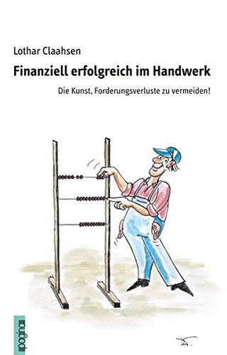 Finanziell erfolgreich im Handwerk: Die Kunst, Forderungsverluste zu vermeiden!