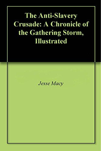 The Anti-Slavery Crusade: A Chronicle of the Gathering Storm, - Macys North