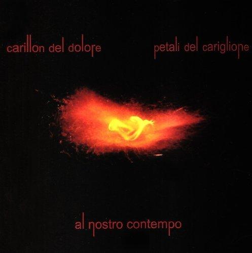 (Al Nostro Contempo (2cd Box) by Carillon Del Dolore / Petali Del Cariglione)