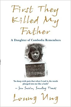first they killed my father a daughter of remembers first they killed my father a daughter of remembers