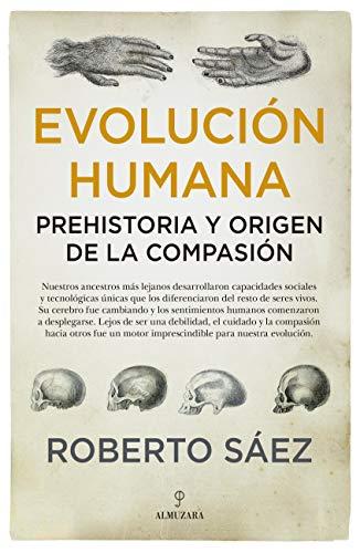 evolución humana: Prehistoria y Origen De La por Roberto Sáez Martín