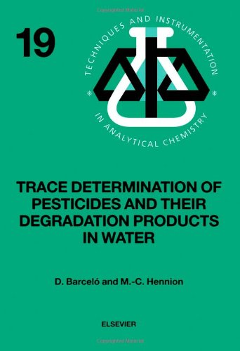 Trace Determination of Pesticides and Their Degradation Products in Water (Techniques and Instrumentation in Analytical