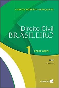 Direito civil brasileiro 1 : Parte geral - 17ª edição de 2019: Volume 1