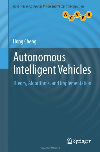 Autonomous Intelligent Vehicles: Theory, Algorithms, and Implementation by Hong Cheng, Publisher : Springer