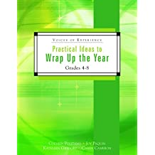 Practical Ideas to Wrap Up the Year: Grades 4-8