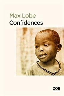 Confidences ; suivi d'une lettre d'Alain Mabanckou à l'auteur, Lobe, Max
