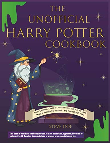 The Unofficial HarryPotter Cookbook: Exclusive Recipes from the Wizarding World of Harry Potter Magical Collection of Culinary Wonders Mouthwatering, Flavorful Dishes