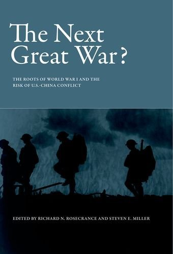 The Next Great War?: The Roots of World War I and the Risk of U.S.-China Conflict (NONE)