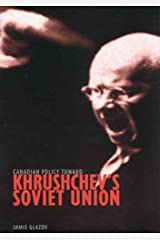 Canadian Policy toward Khrushchev's Soviet Union (Foreign Policy, Security and Strategic Studies) Paperback