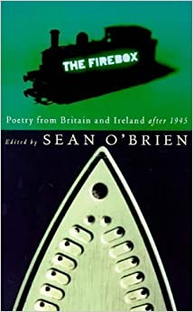 Book The Firebox: Poetry from Britain and Ireland After 1945 by (1998-01-01)