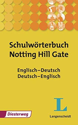 Langenscheidt-Diesterweg Schulwörterbücher: Schulwörterbuch: Notting Hill Gate: Englisch - Deutsch, Deutsch - Englisch