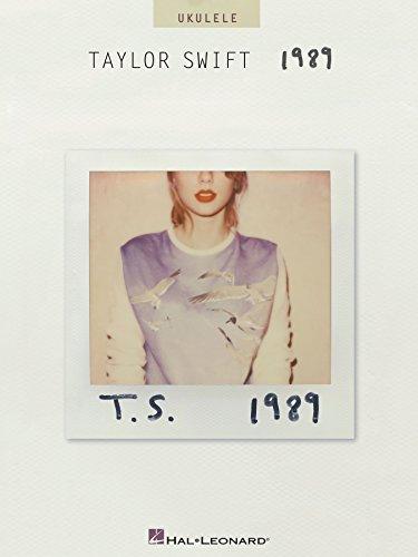 Taylor Swift - 1989 Songbook: Ukulele