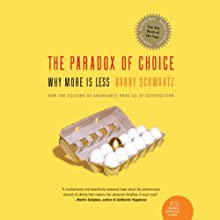 The Paradox of Choice: Why More is Less Audiobook by Barry Schwartz Narrated by Ken Kliban