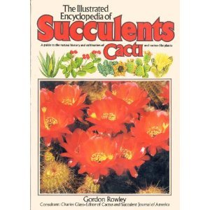 The Illustrated Encyclopedia of Succulents (Salamander Book), Gordon Rowley