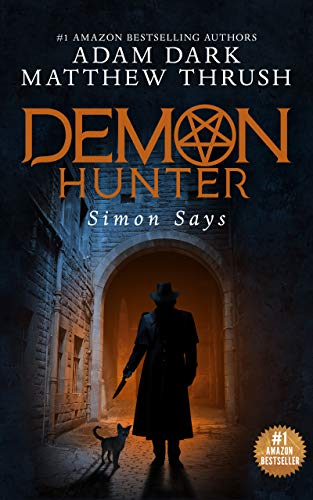 Simon Says: A Supernatural Suspense Urban Fantasy Demon Hunter Thriller Book 0