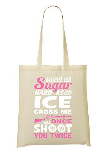 Sweet As Sugar Hard As Ice Cross Me I Will Once Shoot You Twice White Bolso De Mano Bolsa De La Compra