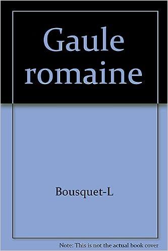 Télécharger en ligne La Gaule romaine epub, pdf
