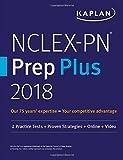 NCLEX-PN Prep Plus 2018: 2 Practice Tests + Proven Strategies + Online + Video (Kaplan Test Prep)