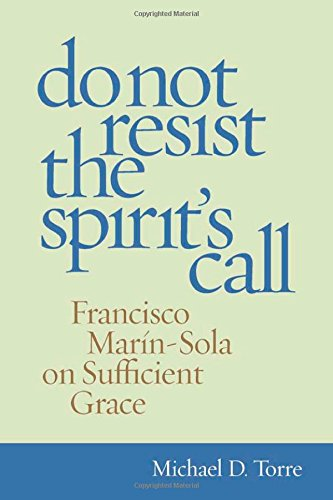 Do Not Resist the Spirit's Call: Francisco Marín-Sola on Sufficient Grace pdf