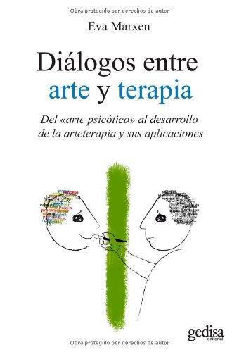 Descargar Libro Diálogos Entre Arte Y Terapia Eva Marxen