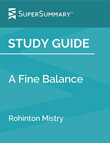 Study Guide: A Fine Balance by Rohinton Mistry (SuperSummary)