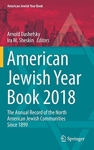 American Jewish Year Book 2018: The Annual Record of the North American Jewish Communities Since 1899