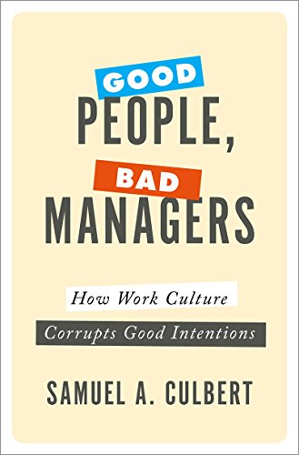 Amazon good people bad managers how work culture corrupts good people bad managers how work culture corrupts good intentions by culbert fandeluxe Images