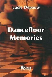 Dancefloor memories, Depauw, Lucie