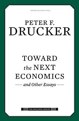 toward the next economics and other essays drucker library  toward the next economics and other essays drucker library  amazoncouk peter f drucker  books