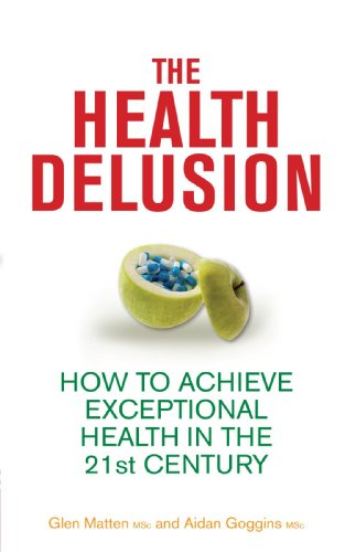 (The Health Delusion: How to Achieve Exceptional Health in the 21st Century )