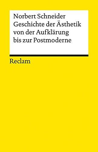 Universal-Bibliothek Nr. 9457: Geschichte der Ästhetik von der Aufklärung bis zur Postmoderne: Eine paradigmatische Einführung