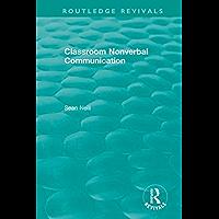 Classroom Nonverbal Communication (Routledge Revivals)