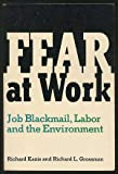 Fear at Work : Job Blackmail, Labor and the Environment, Kazis, Richard and Grossman, Richard L., 0829806008