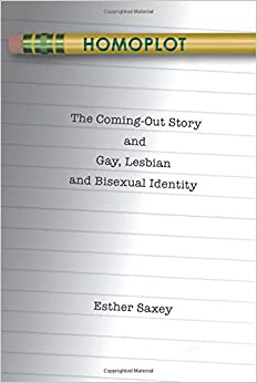 Homoplot: The Coming-Out Story and Gay, Lesbian and Bisexual Identity (Gender, Sexuality, and Culture)