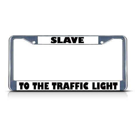 SLAVE TO THE TRAFFIC LIGHT Chrome Heavy Duty Metal License Plate Frame