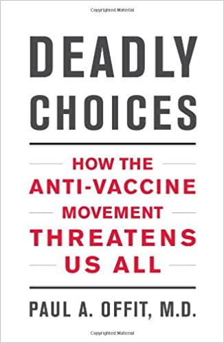 Editorial Finally Anti Vaccine Movement >> Deadly Choices How The Anti Vaccine Movement Threatens Us All Paul